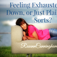 Feeling Exhausted, Run Down, and Just Plain Out of Sorts?