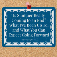 Is Summer Really Coming to an End? – What I've Been Up To, and What You Can Expect Going Forward