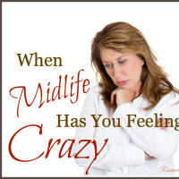 When Midlife Has You Feeling Crazy