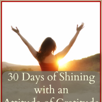 30 Days of Shining with an Attitude of Gratitude – My Free Gift to You!