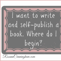 I Want to Write and Self-Publish a Book. Where Do I Begin?