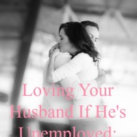 Loving Your Husband If He's Unemployed: 10 Ways to Show Your Support