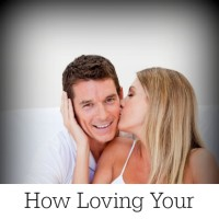 How Loving Your Husband Well Can Be a Blessing to You