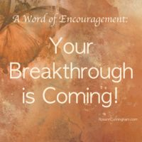 A Word of Encouragement: Your Breakthrough is Coming