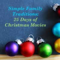 Simple Family Traditions: 25 Days of Christmas Movies