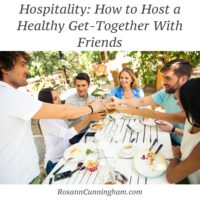 Hospitality: How to Host a Healthy Get-Together With Friends