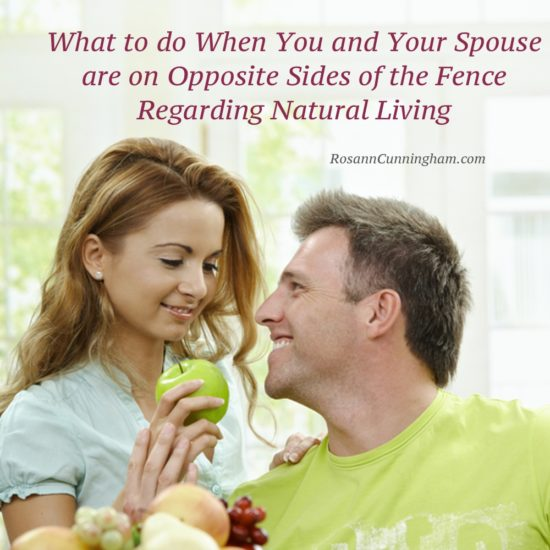 What to do When You and Your Spouse are on Opposite Sides of the Fence Regarding Natural Living