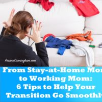 From Stay-at-Home Mom to Working Mom: 6 Tips to Help Your Transition Go Smoothly