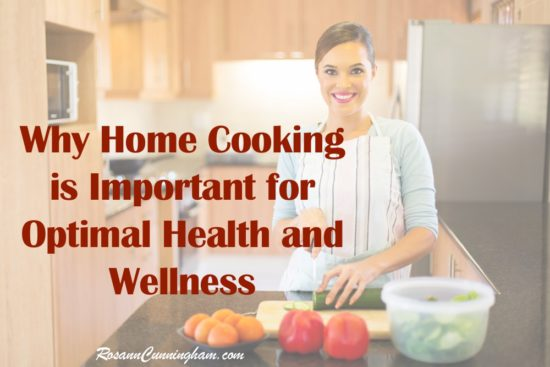 Why Home Cooking is Important for Optimal Health and Wellness