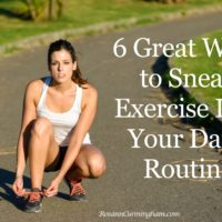 6 Great Ways to Sneak Exercise Into Your Daily Routine