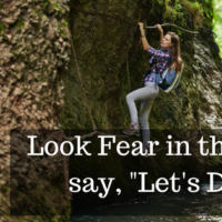 "Look Fear in the Face and say, ""Let's Do This!"""