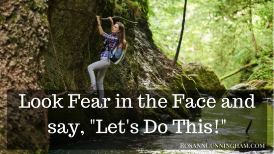 """Look Fear in the Face and Say, """"Let's Do This!"""""""
